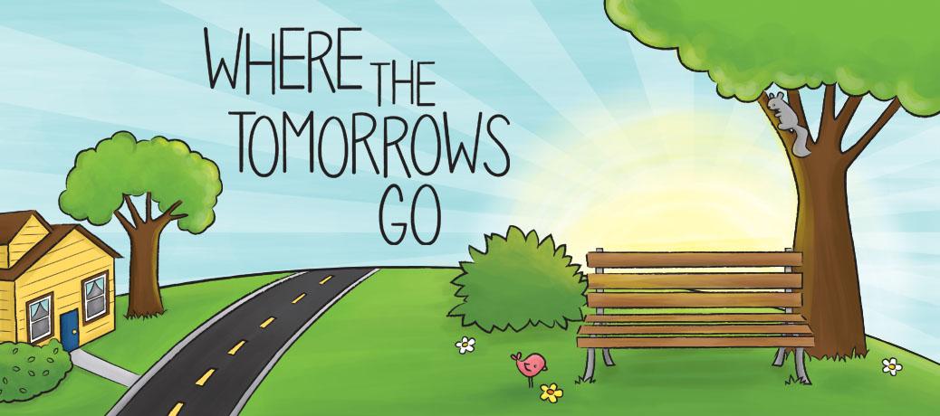 Where the Tomorrows Go